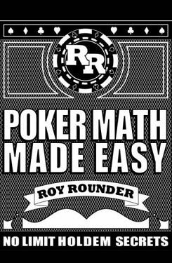 Рой Раундер «Легка покерна математика»