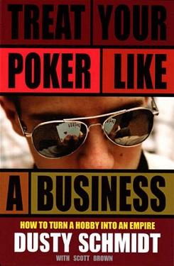 Дасті Шмідт «Ставтеся до покеру як до бізнесу»