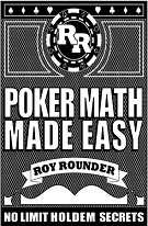 Poker Math Made Easy No Limit Hold'em Secrets
