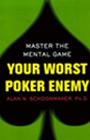 """Alan Schoonmaker """"Your Worst Poker Enemy"""""""