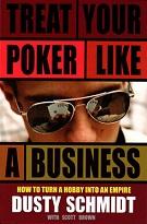 Дасти Шмидт «Относитесь к покеру как к бизнесу»