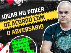 Jogar no poker de acordo com o adversário