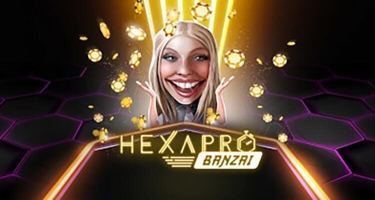HexaPro Banzai