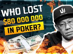 Who lost 80 million dollars in online poker?