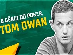 O gênio do poker Tom Dwan
