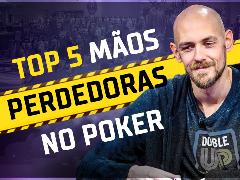 Top 5 mãos perdedoras no poker