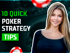 10 quick poker strategy tips