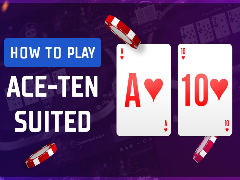 How to play Ace-Ten suited in cash games