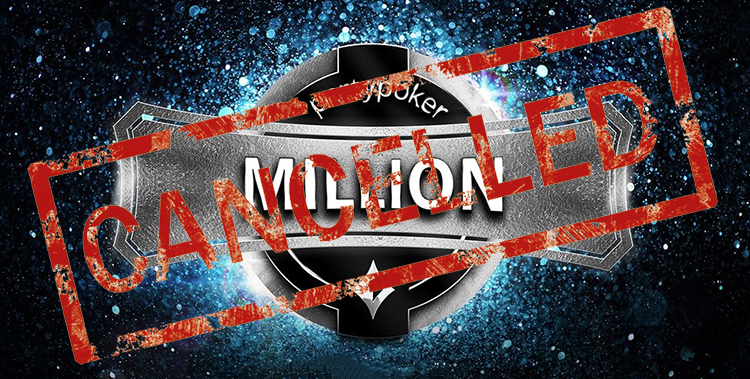 Partypoker Million was cancelled