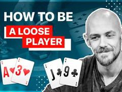 How to be a loose player