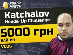 Katchalov Heads-Up Challenge