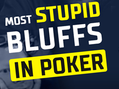 Most stupid bluffs